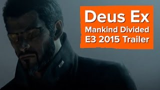Deus Ex Mankind Divided Trailer - E3 2015 Square Enix Conference - Illuminati Confirmed