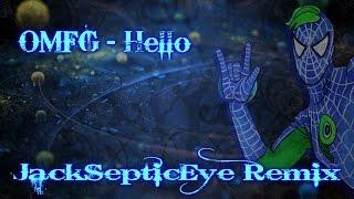 OMFG - Hello [JackSepticEye Remix]