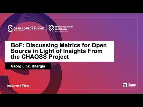 BoF: Discussing Metrics for Open Source in Light of Insights From the CHAOSS Project - Georg Link