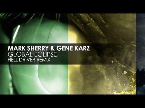 Mark Sherry & Gene Karz - Global Eclipse (Hell Driver Remix)