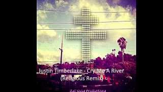 Justin Timberlake - Cry Me A River (Religious Remix)