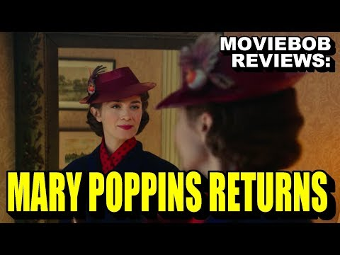 MovieBob Reviews: Mary Poppins Returns