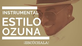 Instrumental Estilo Ozuna | Justin Quiles | J Balvin | Reggaeton  Beat | Pista | 2018