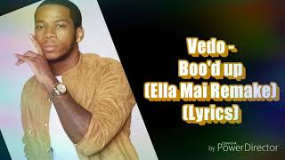 Vedo - Boo'd Up (Ella Mai Remake) (Lyrics)
