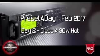 #PresetADay - Class A 30w Hot Day 2 (Feb 2017)