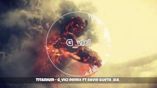 Titanium - G_vici Remix ft David Guetta .Sia (remastered)