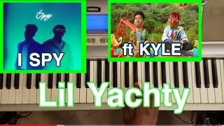 "kyle feat. Lil Yachty ""I SPY"" (with my lil eye) piano tutorial"