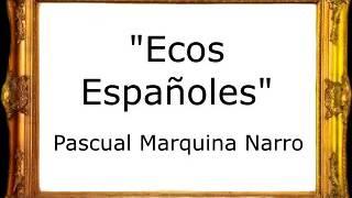 Ecos Españoles - Pascual Marquina Narro [Pasodoble]