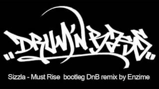 sizzla - must rise (drum and bass remix by enzime)