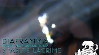 10. TRE VOLTE LACRIME // DIAFRAMMA (preso nel vortice tour 2014)