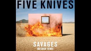 Five Knives - Savages (Milkman Remix)