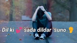 Whatsapp Status Video | Dil Ki Sada Dildar Suno  | Sk Sakil