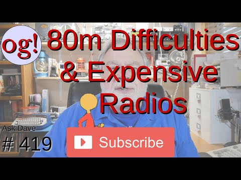 80 Metter Difficulties and Expensive Radios (#419)