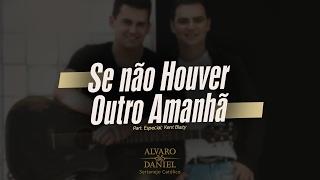 Alvaro e Daniel - Se Não Houver Outro Amanhã (Sertanejo Católico)