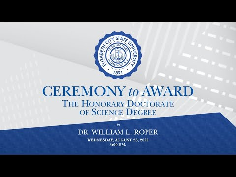 Ceremony to Award the Honorary Doctor of Science Degree to Dr. William L. Roper