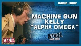 """Machine Gun Kelly """"Alpha Omega"""" #RadioLibreDeDifool"""