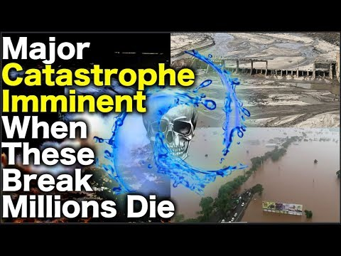 US DAM TO BREAK: Millions May DIE By Catastrophic Failure Of Dam(s) Says Report! TICK-FREAKING-TOCK!
