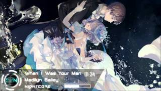 Nightcore | Madilyn Bailey - When I Was Your Man [HD]