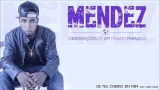 08 - Mendez - Teu Cheiro Em Mim part. Anne Marie (Prod. Mike Da Soul)