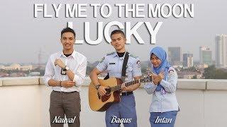 Fly Me to the Moon ~ Lucky (Mashup) Bagus Ardi ft. Nauval & Intan