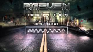 Raeven - Dikke BMW! (Original Mix) (Free Download)