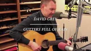 David Gray - Gutters Full Of Rain - Live at Lightning 100
