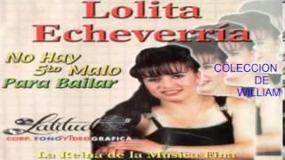 LOLITA ECHEVERRIA  HAY NO SE PUEDE