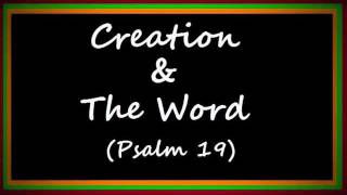 Creation & The Word (Psalm 19)