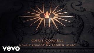 Chris Cornell - Nearly Forgot My Broken Heart (Lyric Video)