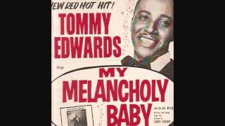Tommy Edwards - My Melancholy Baby (1959)