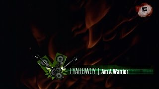 FYAHBWOY - Am a Warrior - ( LYRICS VIDEO )