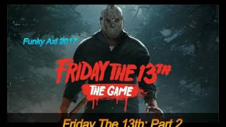 Friday The 13th: The Game OST - Friday The 13th Part 2 - (2017)