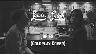 Lewis & Leigh - Spies (Coldplay cover)