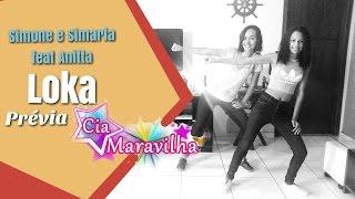 Simone e Simaria feat Anitta - LOKA | Prévia Cia. Maravilha  (Coreografia )