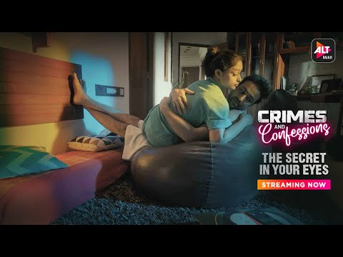 Crimes and Confessions | The Secret In Your Eyes | ALTBalaji