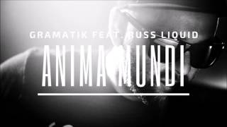 Gramatik feat. Russ Liquid - Anima Mundi [HD]