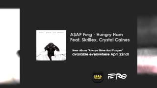 A$AP Ferg - Hungry Ham | Feat. Skrillex, Crystal Caines
