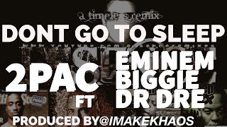Tupac ft. Eminem, The Notorious B.I.G. & Dr Dre - 'Don't Go To Sleep' [Lipso-D Remix] [HD]