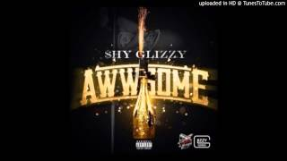 Shy Glizzy - Awwsome (Clean Version)
