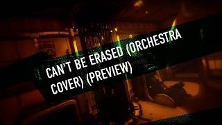 Can't Be Erased (Orchestra Cover) (PREVIEW)