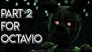 [FNaF SFM Collab] Part 2 for ๖ۣۜOctavio's Danger 3 Collaboration (Desmeon - Undone)