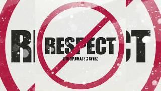 Zito Diplomats - NO RESPECT Feat Gvybz