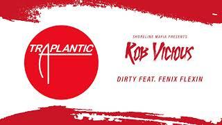 Shoreline Mafia (Rob Vicious) - Dirty Feat. Fenix Flexin [Official Audio]