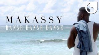 Makassy - Danse Danse Danse (OFFICIAL VIDEO)