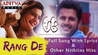 Rang De  Full Song With Lyrics   A Aa Telugu Movie   Nithiin, Samantha width=