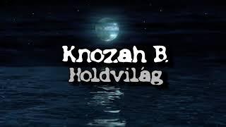 Knozah B. - Holdvilág (Official Music)