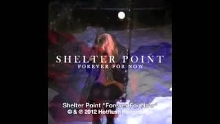 Shelter Point - Forever For Now [HF035]
