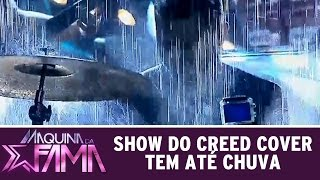 Máquina da Fama (23/03/15) - Show do Creed cover tem até chuva no palco