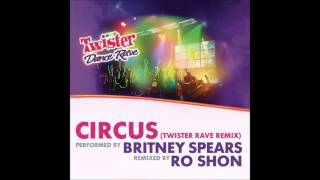 Britney Spears - Circus (Twister Rave Remix) (Audio)