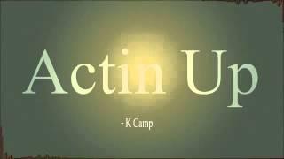 K. Camp - actin up